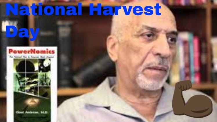national harvest day dr claud anderson